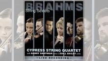 Cypress String Quartet Brahms String Sextets