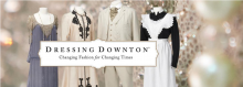 Dressing Downton: Changing Fashion for Changing Times at the Virginia Historical Society